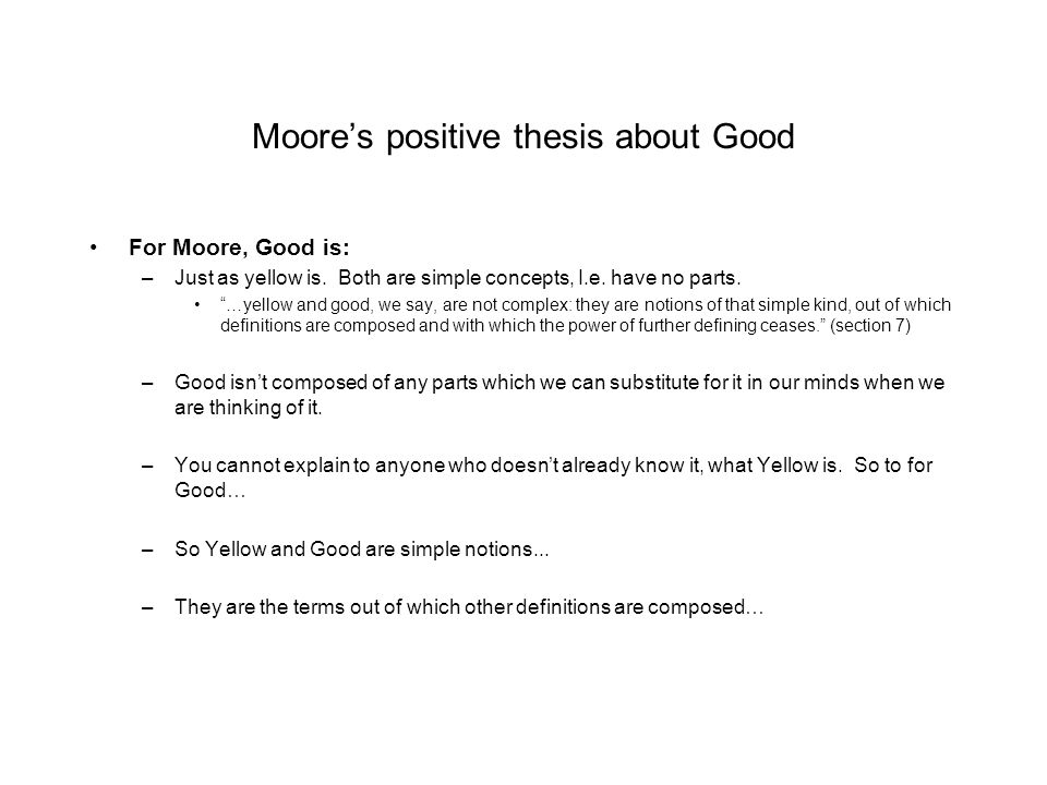 Moore's positive thesis about Good