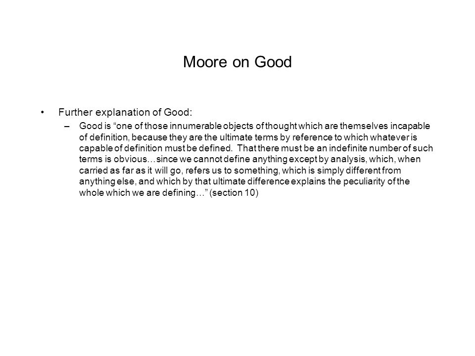 Moore on Good Further explanation of Good:
