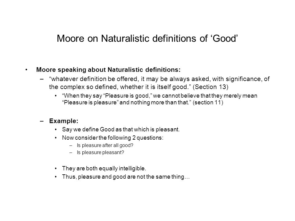 Moore on Naturalistic definitions of 'Good'
