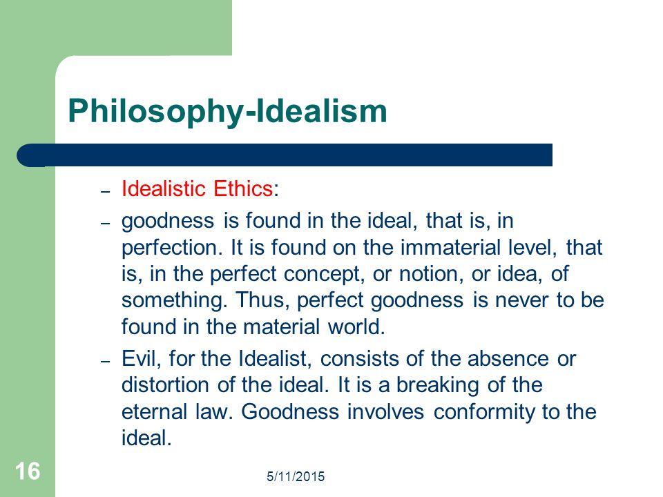 Philosophy-Idealism Idealistic Ethics: