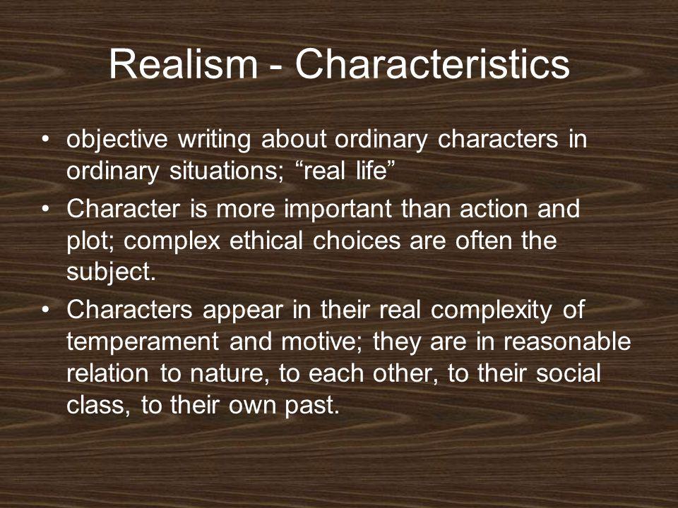 Realism - Characteristics