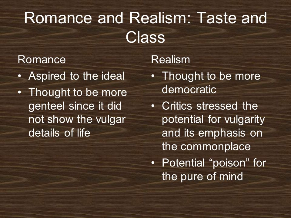Romance and Realism: Taste and Class