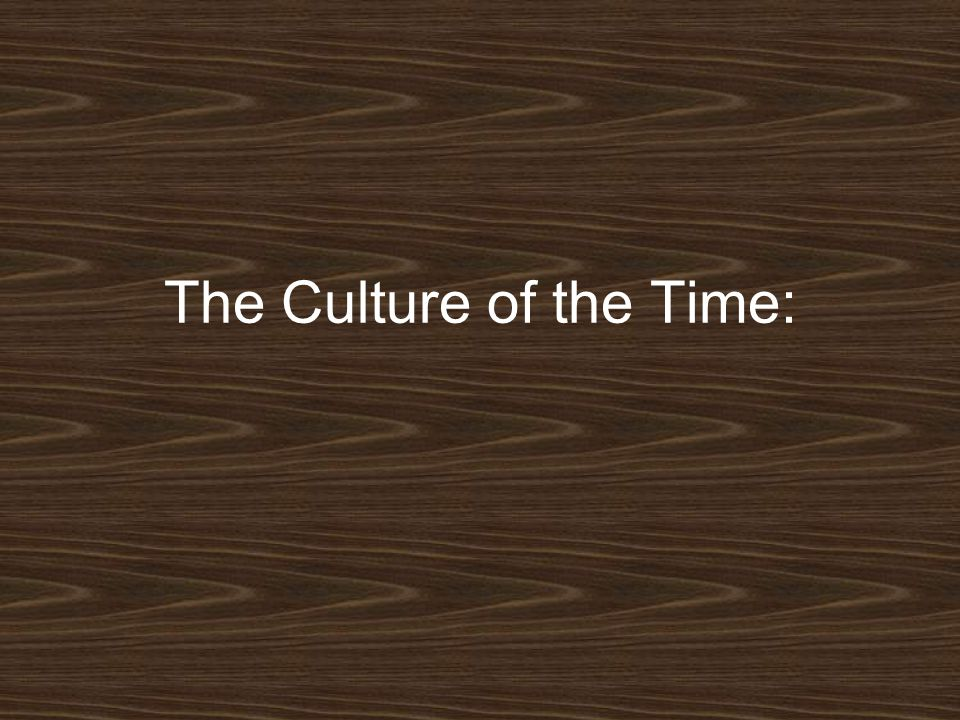 The Culture of the Time: