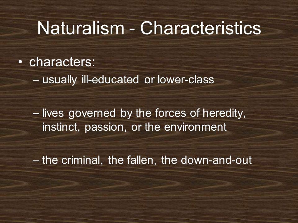 Naturalism - Characteristics