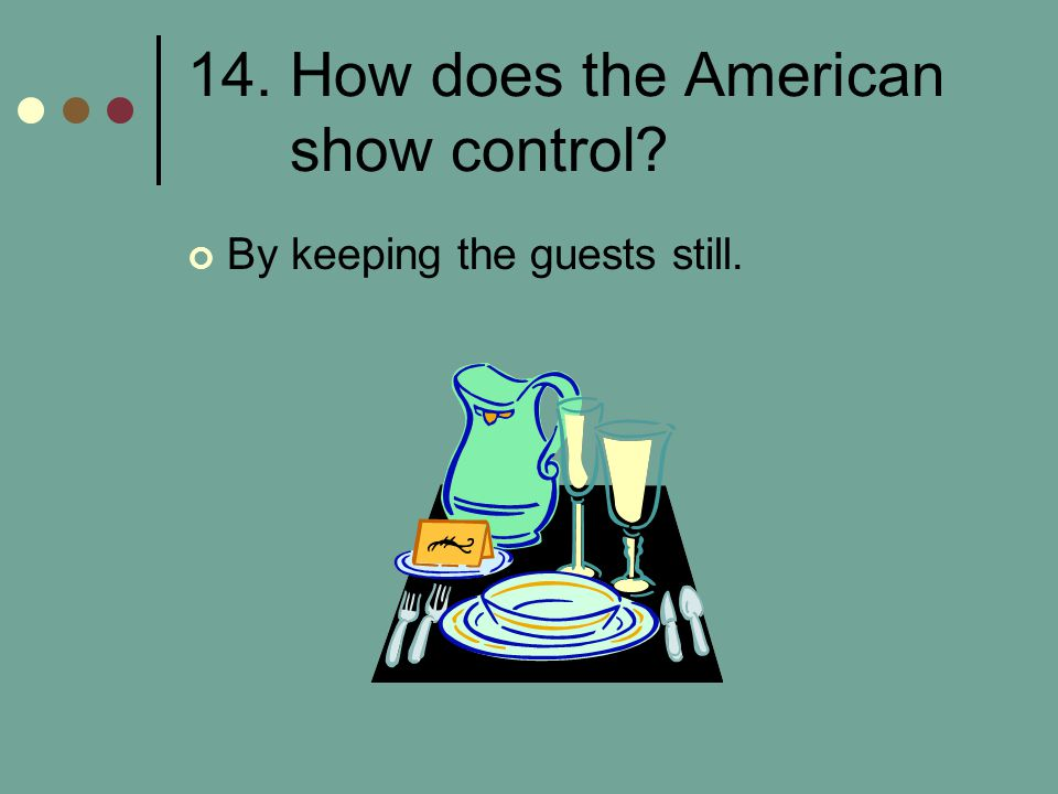 14. How does the American show control