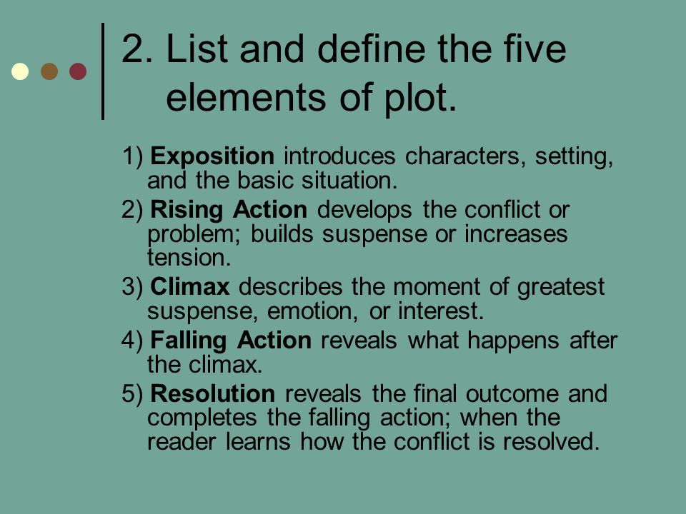 2. List and define the five elements of plot.