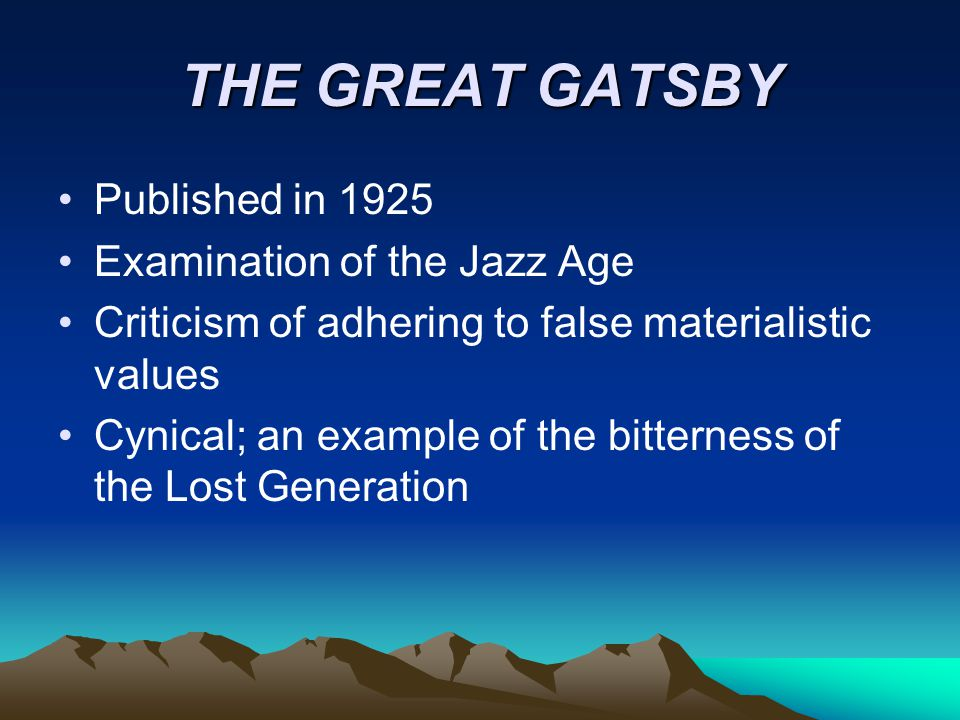 THE GREAT GATSBY Published in 1925 Examination of the Jazz Age