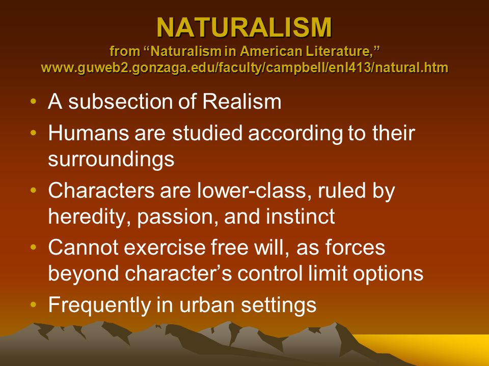 NATURALISM from Naturalism in American Literature, www. guweb2