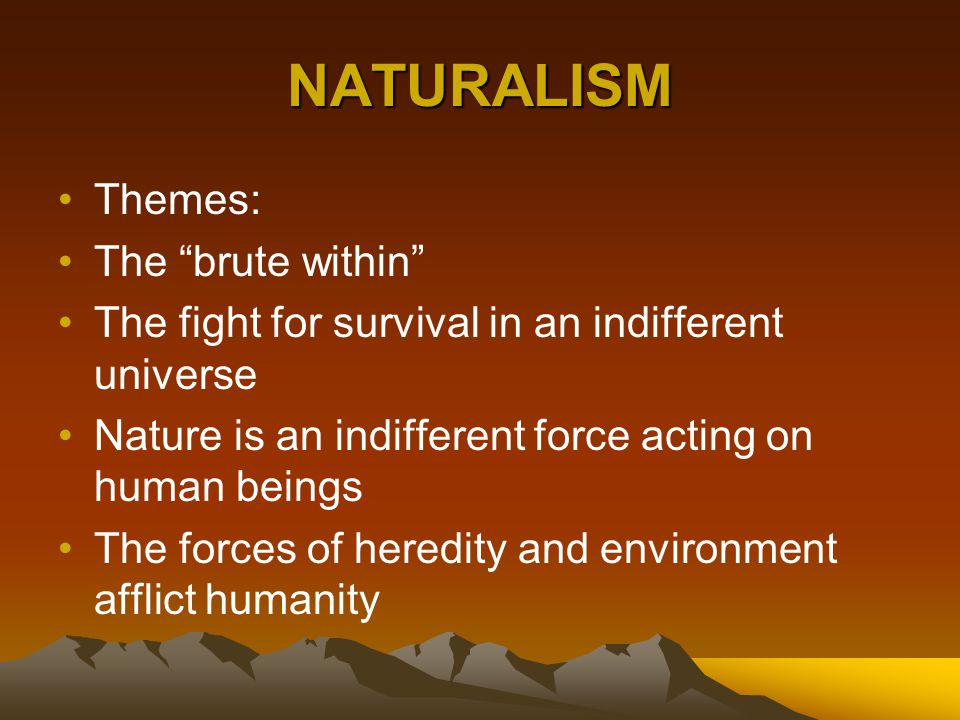 NATURALISM Themes: The brute within