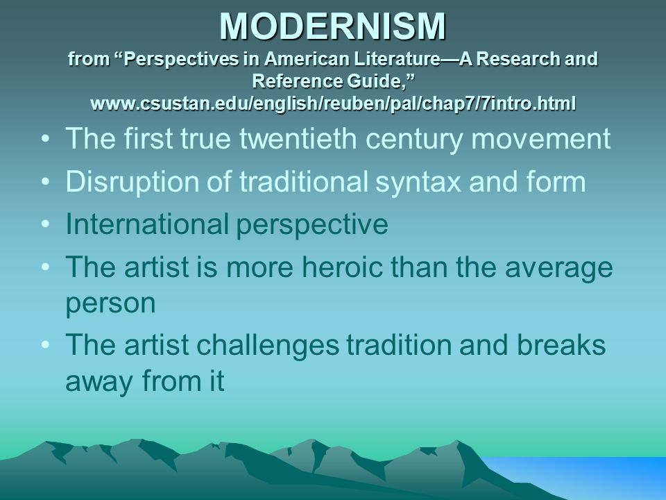 MODERNISM from Perspectives in American Literature—A Research and Reference Guide, www.csustan.edu/english/reuben/pal/chap7/7intro.html