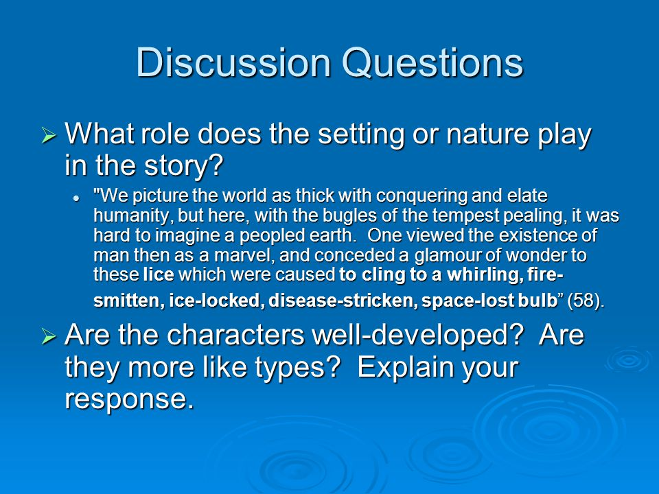 Discussion Questions What role does the setting or nature play in the story
