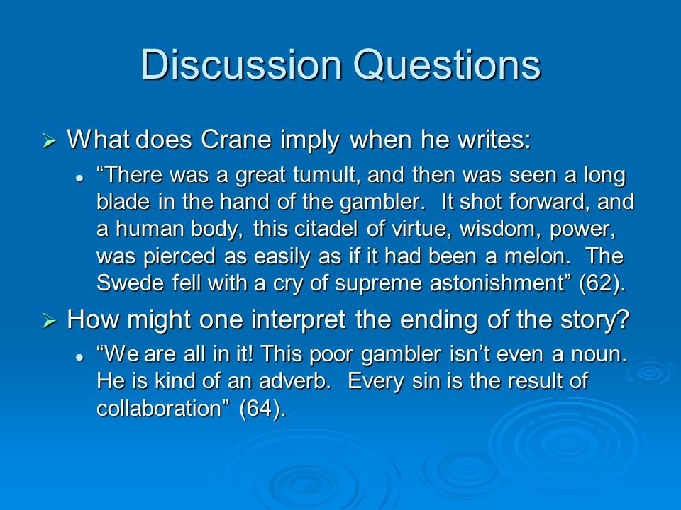 Discussion Questions What does Crane imply when he writes: