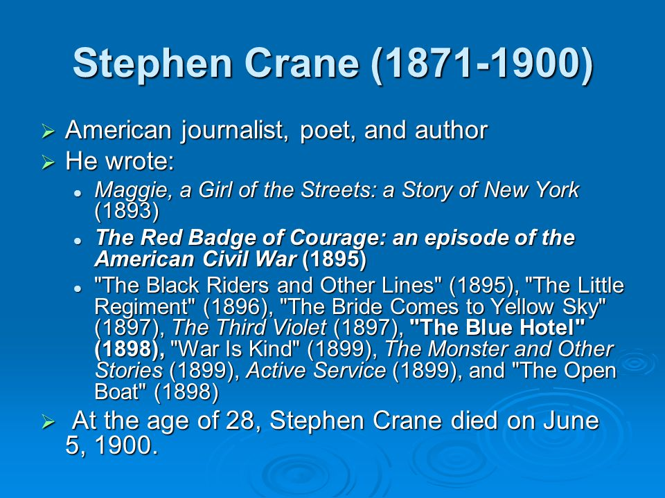 an analysis of stephen cranes story the open boat Maggie: a girl of the streets study guide contains a biography of stephen crane, literature essays, a complete e-text, quiz questions, major themes, characters, and a full summary and analysis of maggie: a girl of the streets, the open boat and other stories by stephen crane.