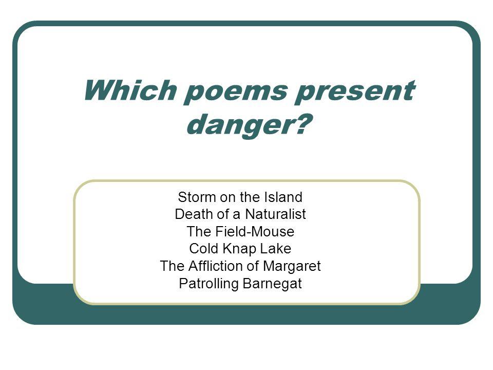 Which poems present danger