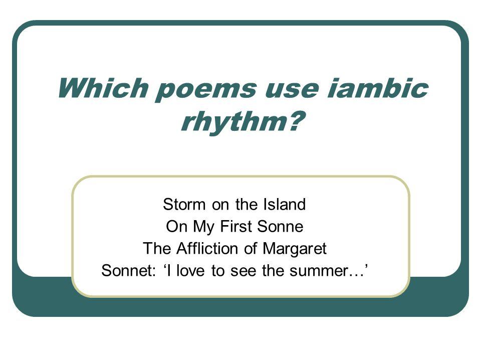Which poems use iambic rhythm