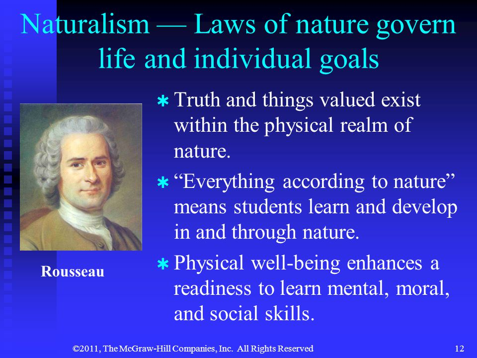 Naturalism — Laws of nature govern life and individual goals