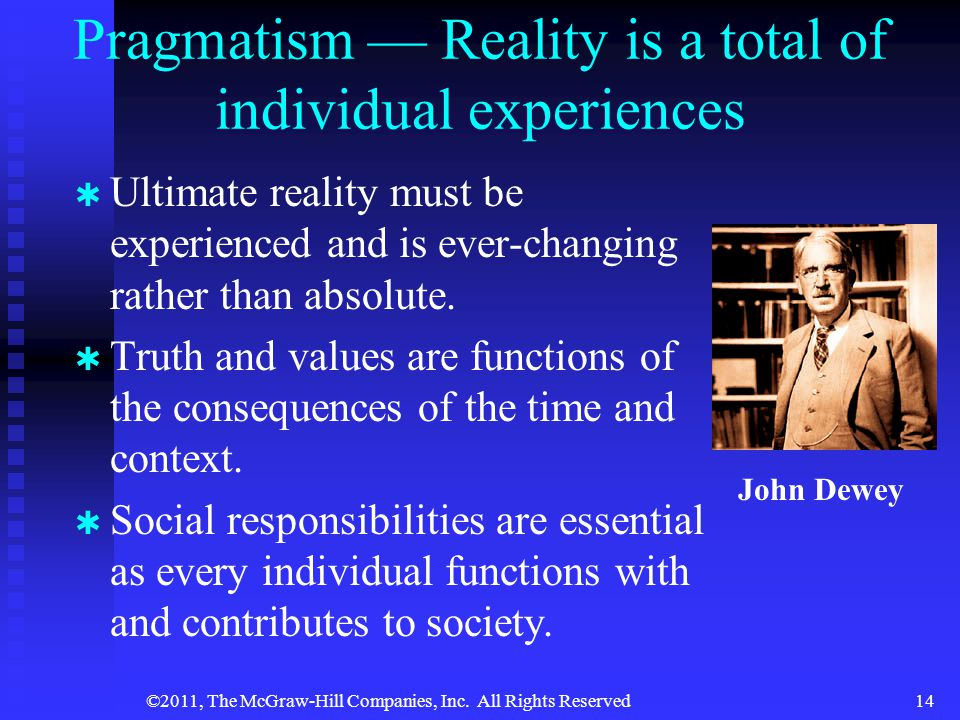 Pragmatism — Reality is a total of individual experiences