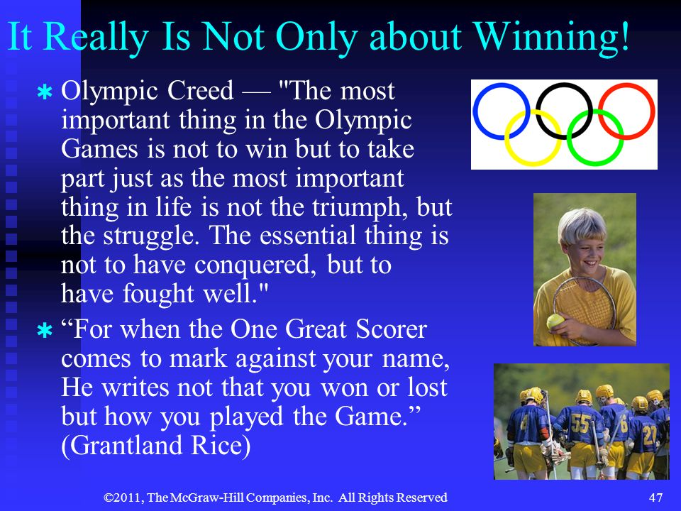 It Really Is Not Only about Winning!