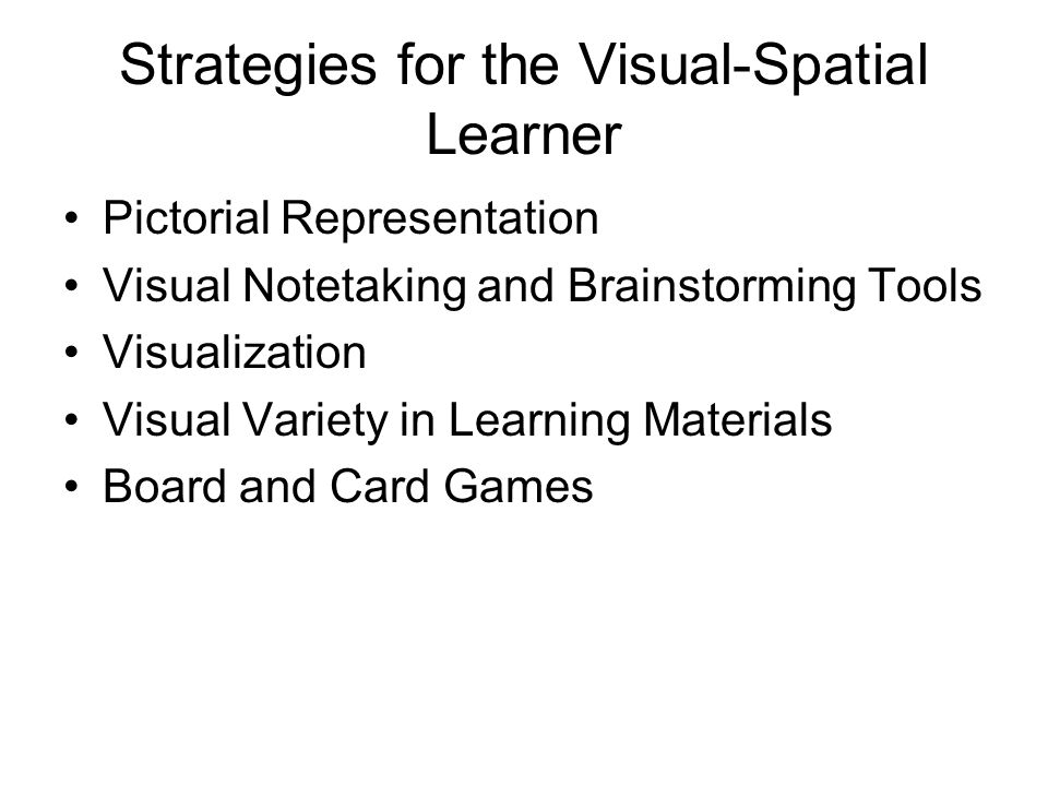 Strategies for the Visual-Spatial Learner