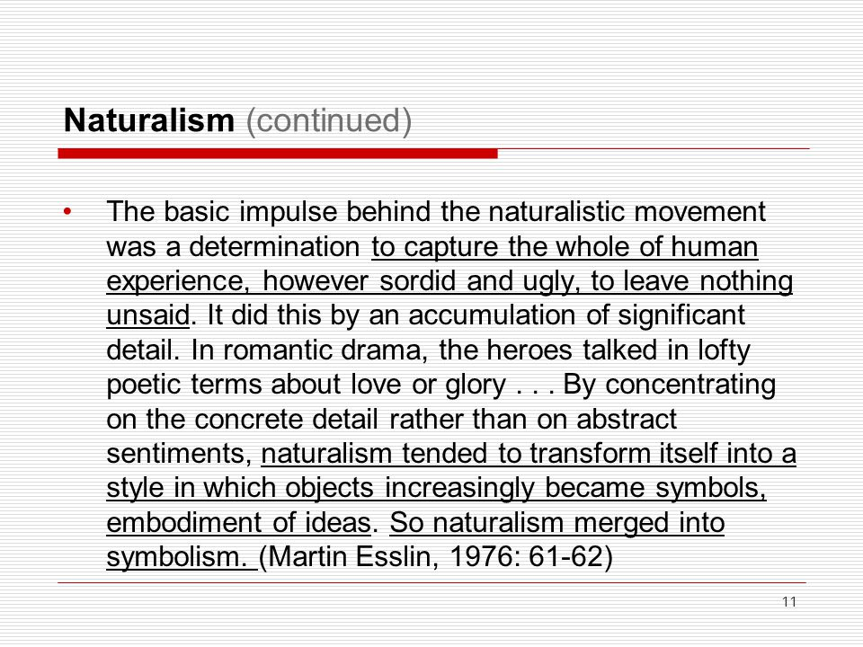 Naturalism (continued)