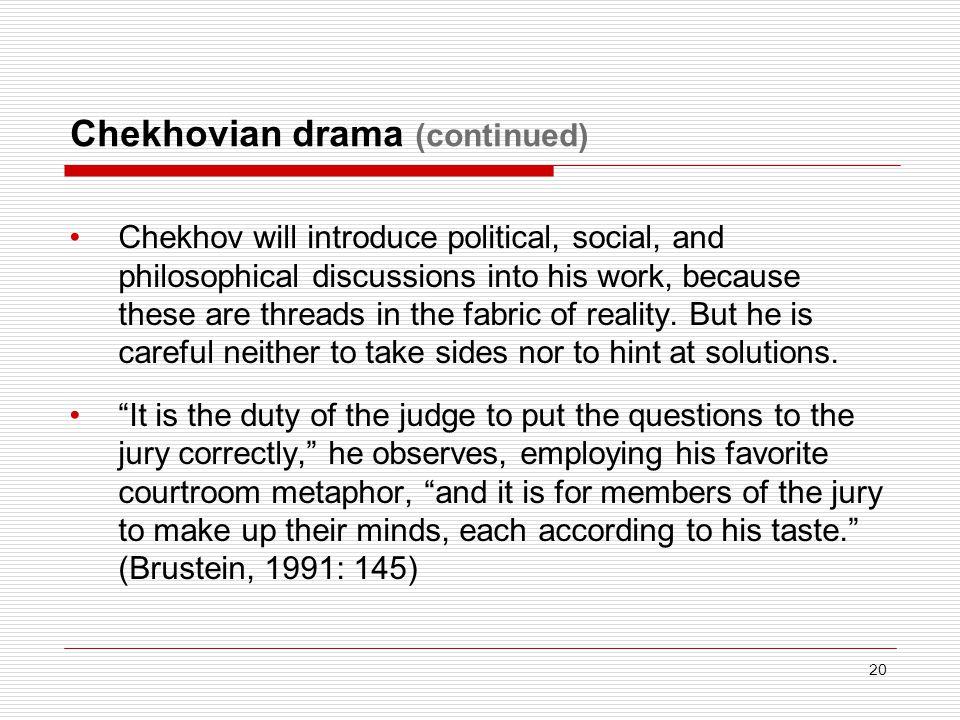 Chekhovian drama (continued)