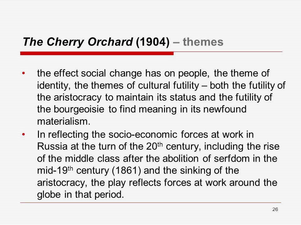 The Cherry Orchard (1904) – themes