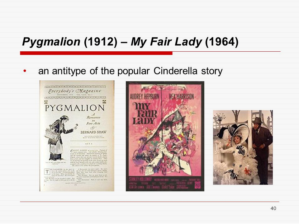 Pygmalion (1912) – My Fair Lady (1964)