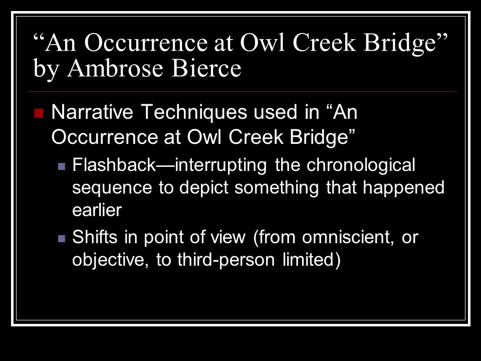 "an analysis of the realism in an occurrence at owl creek bridge by ambrose bierce In ""an occurrence at owl creek bridge,"" ambrose bierce an occurrence at owl creek bridge analysis an occurrence at owl creek bridge by ambrose."