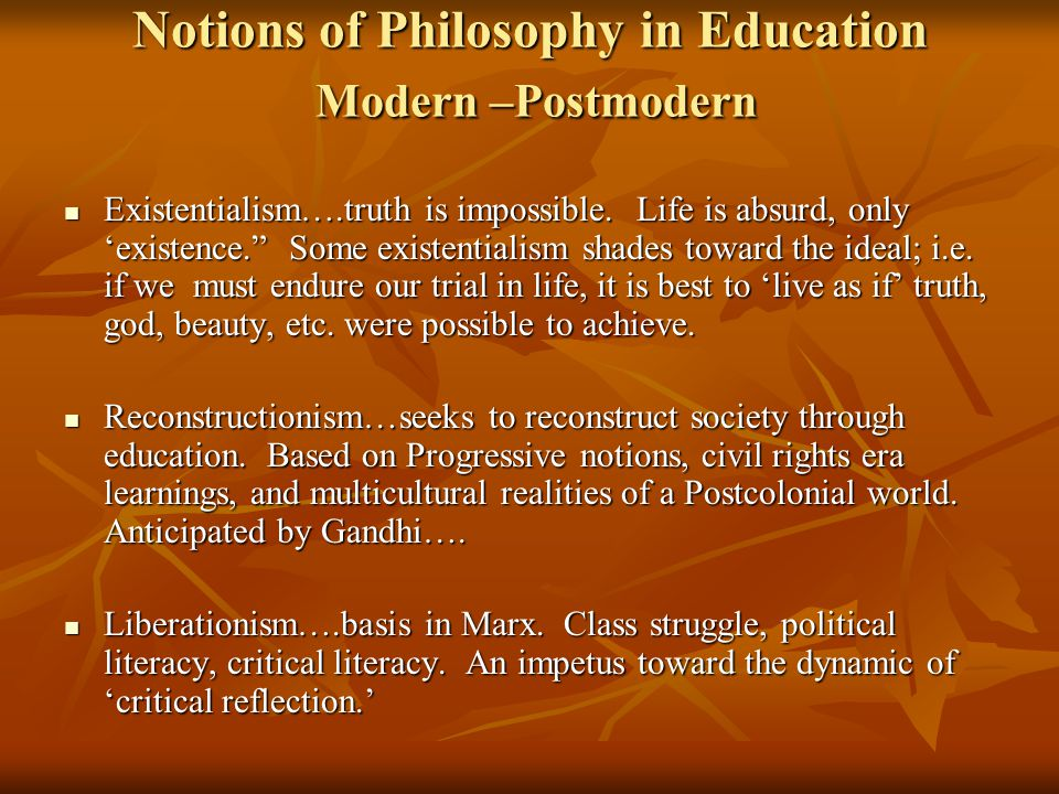 Notions of Philosophy in Education Modern –Postmodern