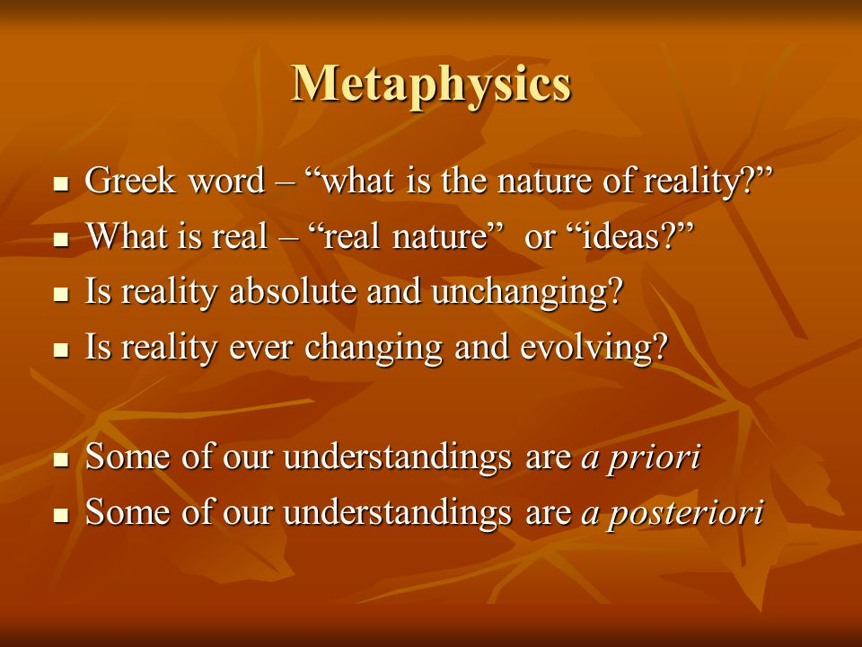 Metaphysics Greek word – what is the nature of reality