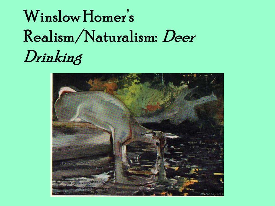 Winslow Homer's Realism/Naturalism: Deer Drinking