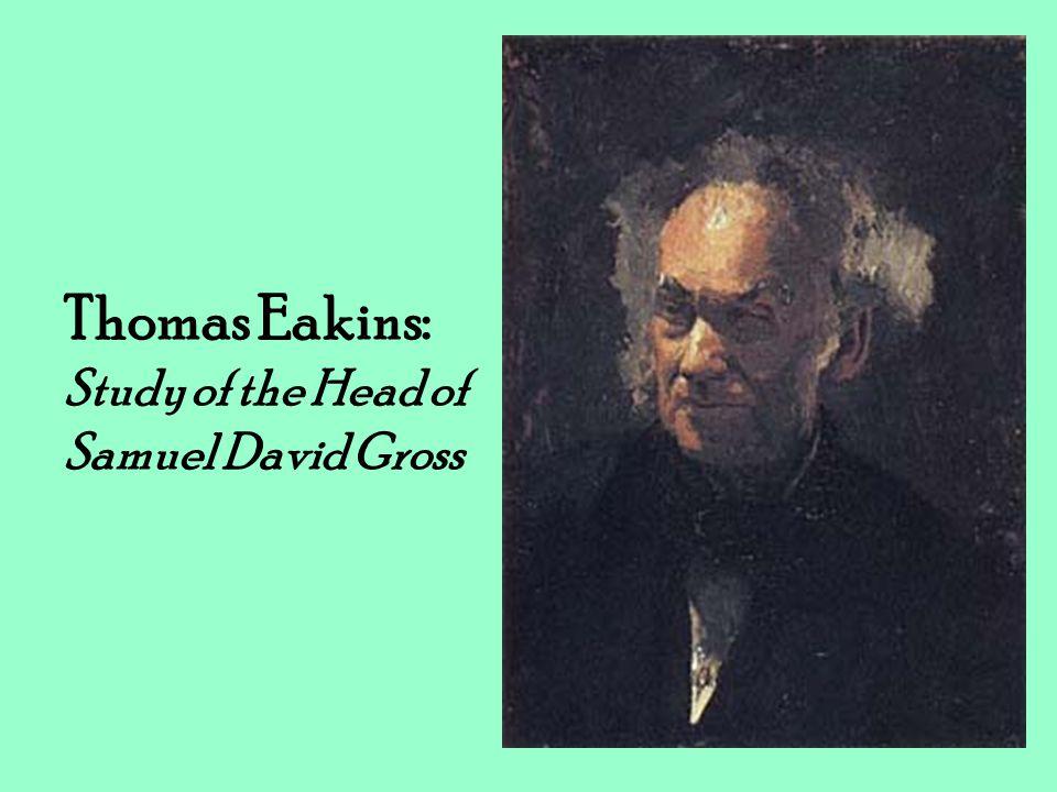 Thomas Eakins: Study of the Head of Samuel David Gross