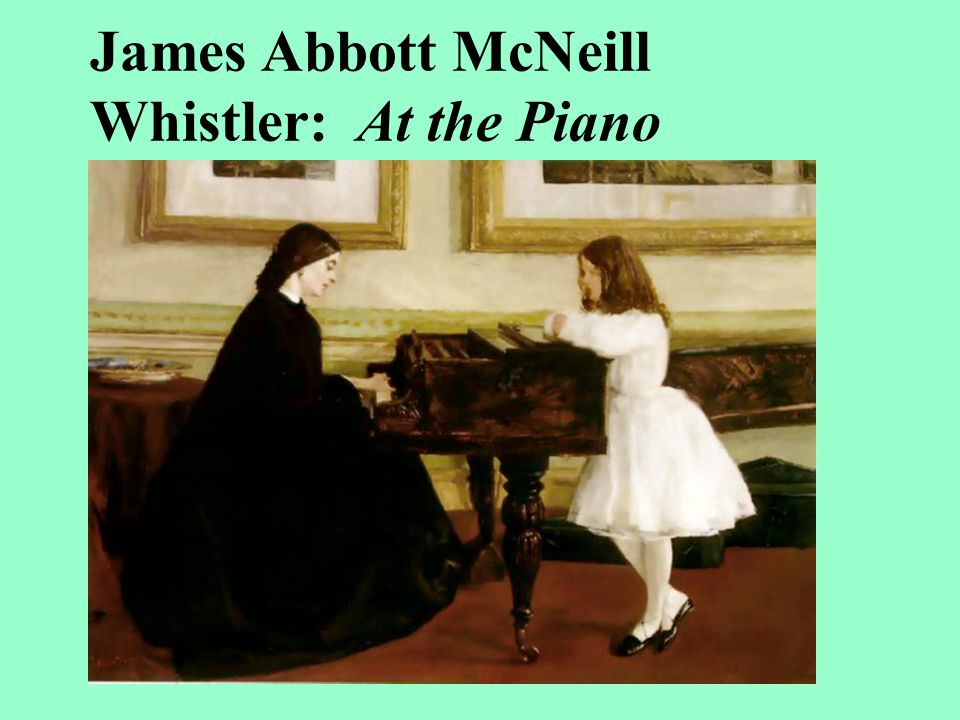 James Abbott McNeill Whistler: At the Piano