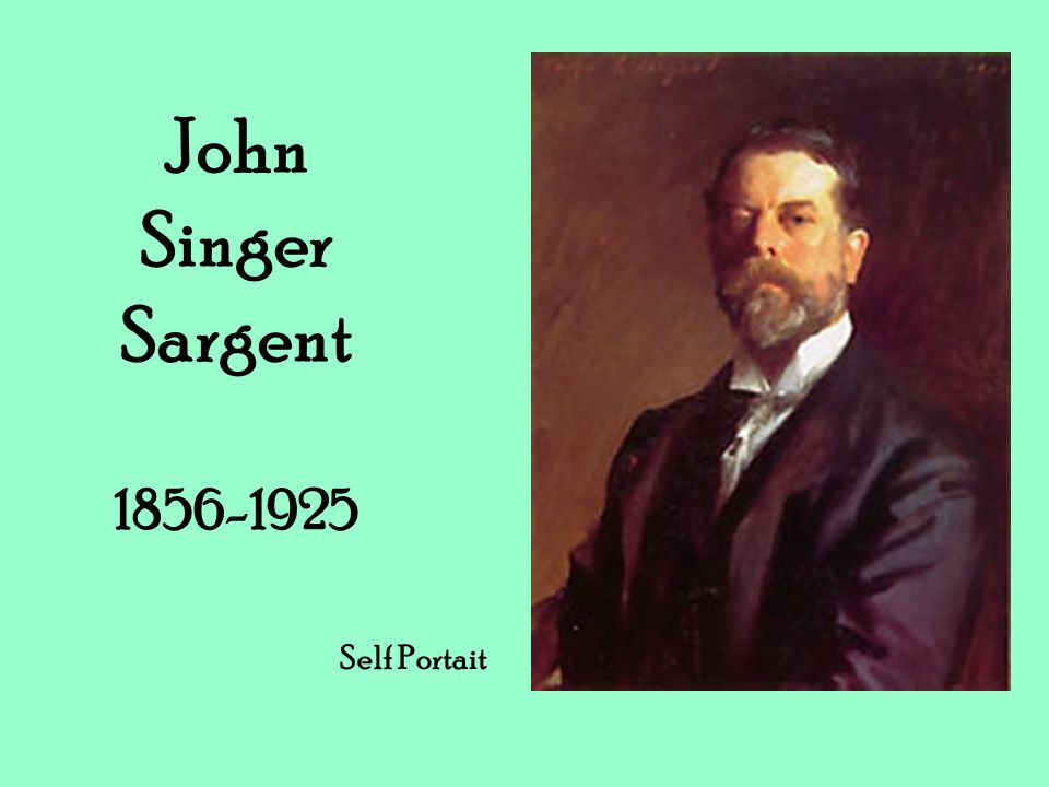 John Singer Sargent 1856-1925 Self Portait