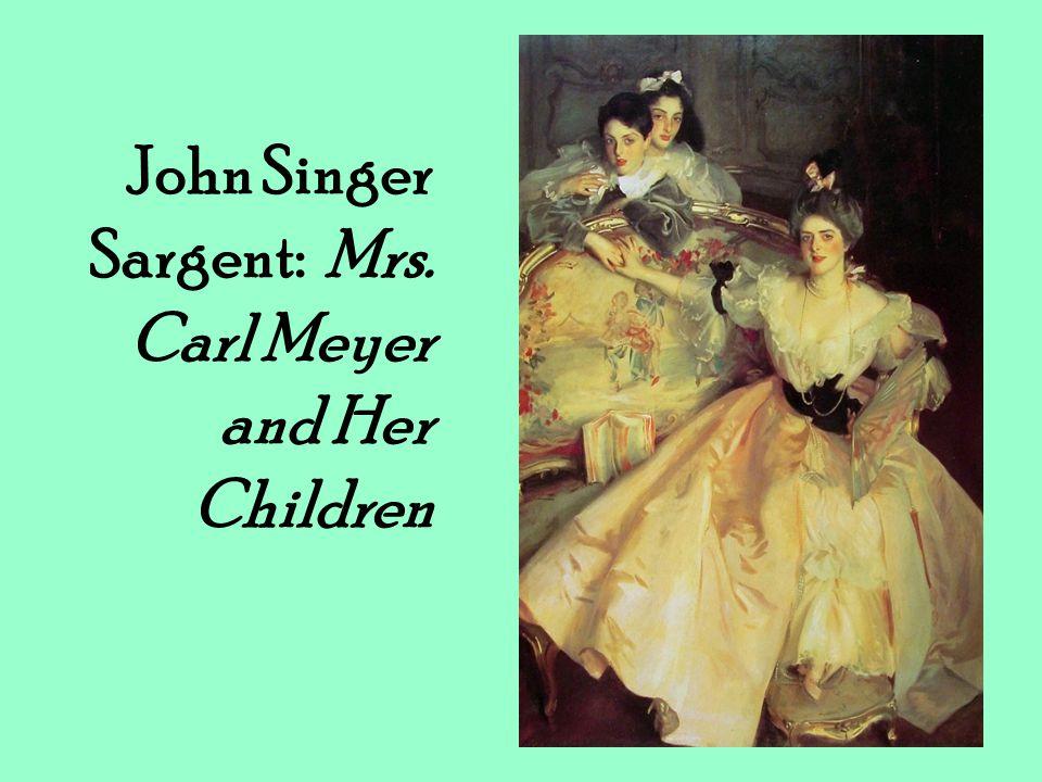 John Singer Sargent: Mrs. Carl Meyer and Her Children