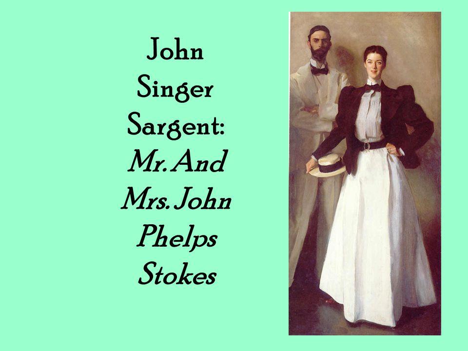 John Singer Sargent: Mr. And Mrs. John Phelps Stokes