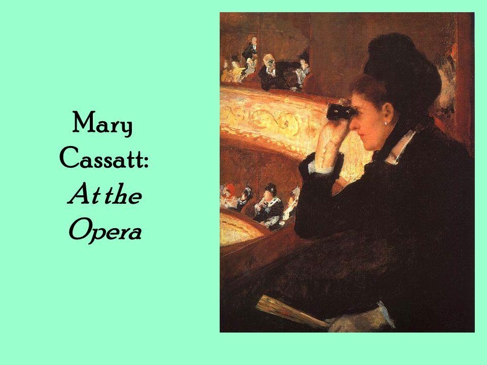 Mary Cassatt: At the Opera