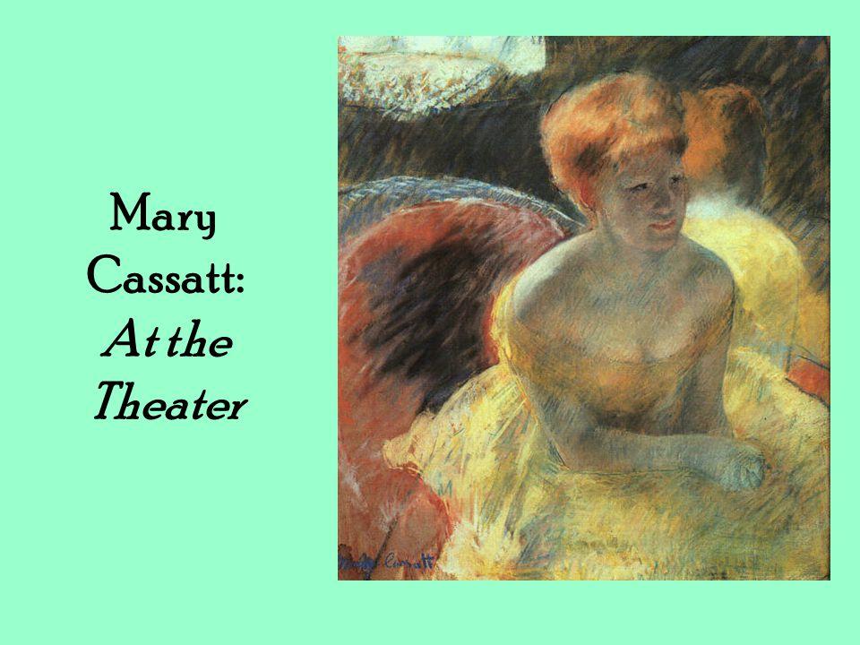 Mary Cassatt: At the Theater