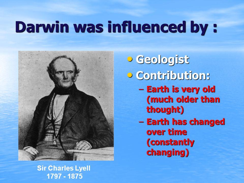 Darwin was influenced by :