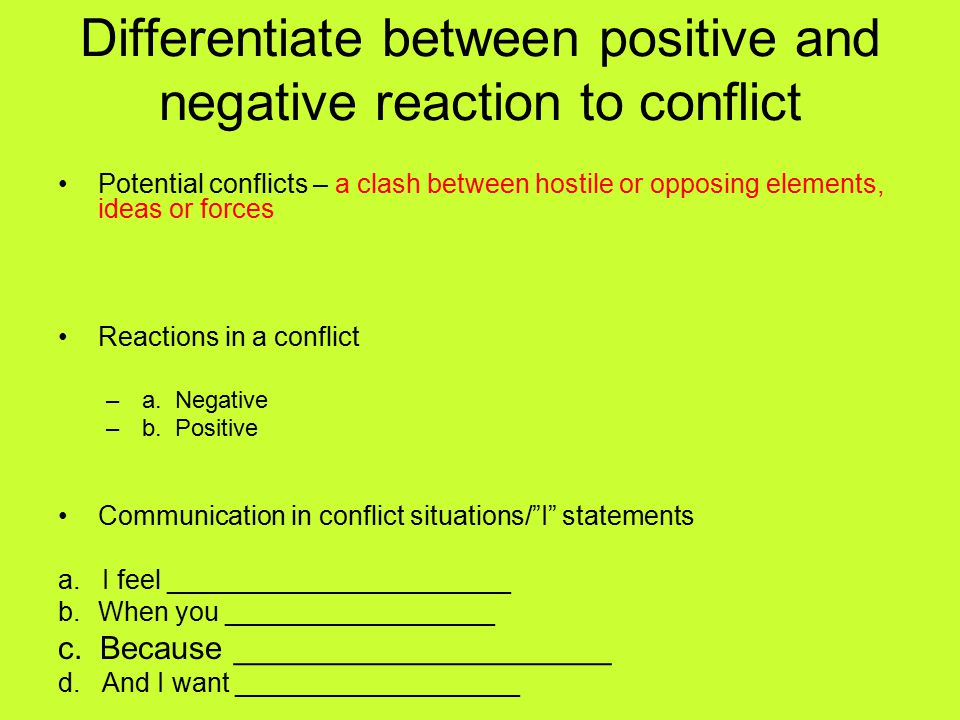 Differentiate between positive and negative reaction to conflict