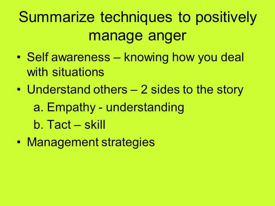 Summarize techniques to positively manage anger