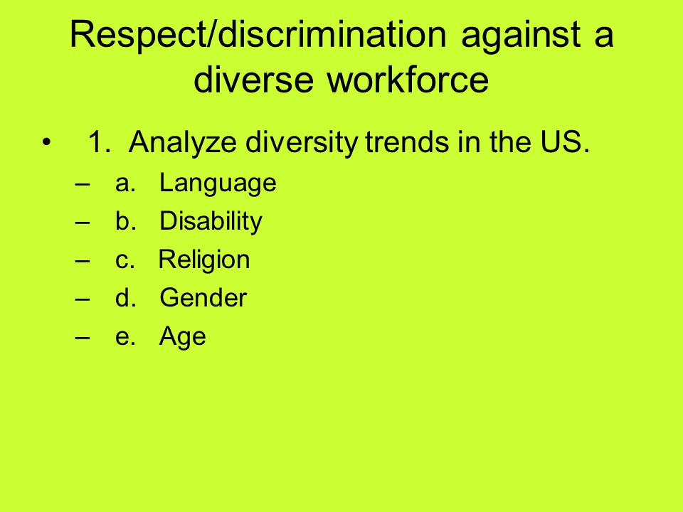 Respect/discrimination against a diverse workforce