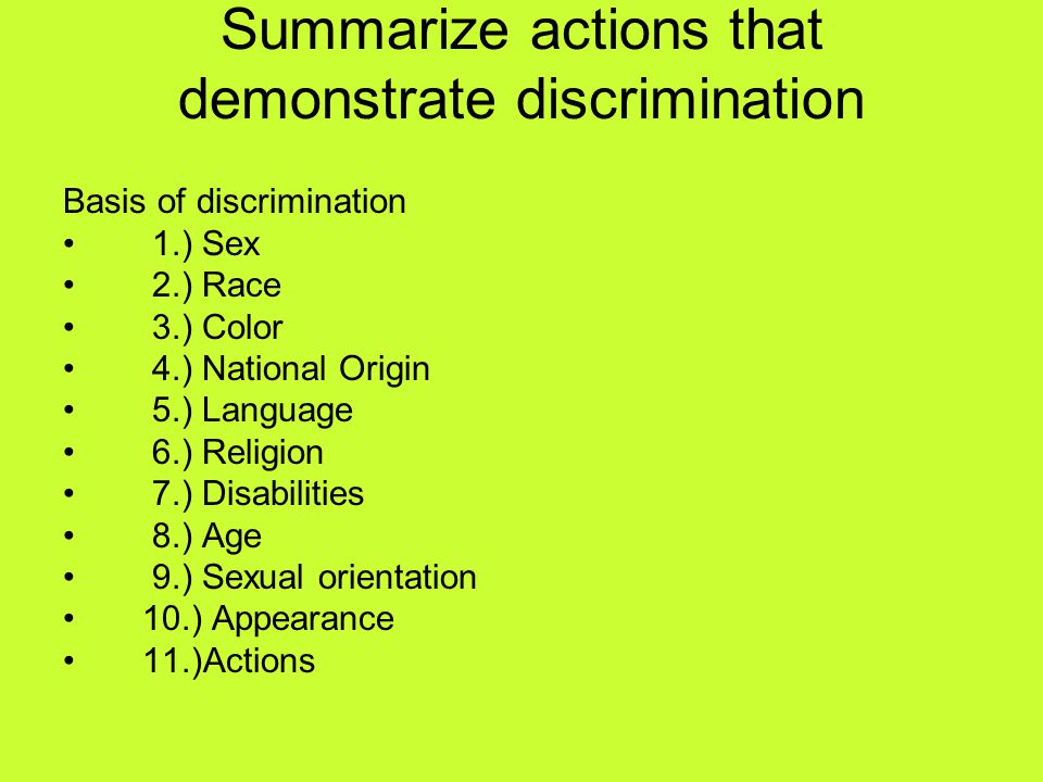 Summarize actions that demonstrate discrimination