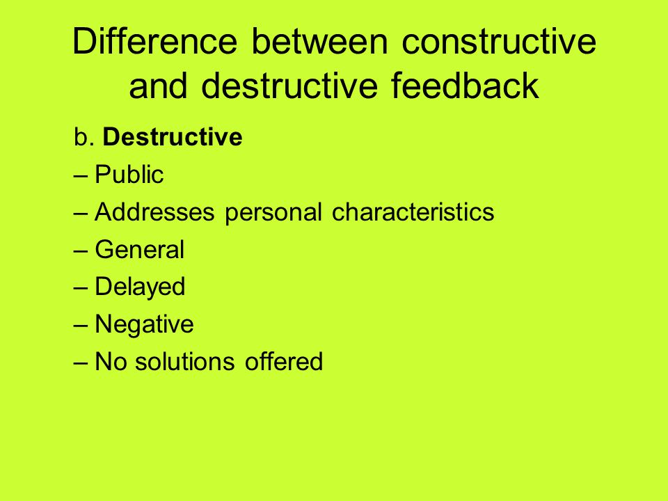 Difference between constructive and destructive feedback