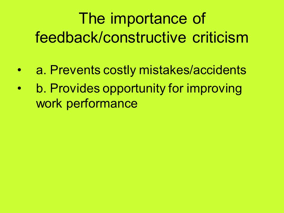 The importance of feedback/constructive criticism