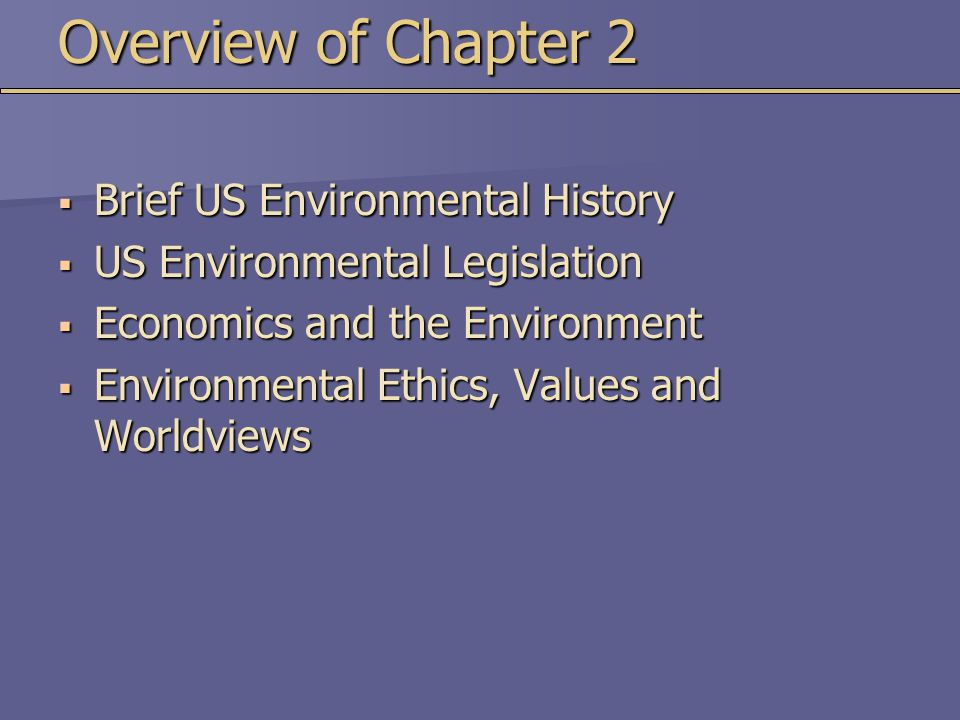 Overview of Chapter 2 Brief US Environmental History
