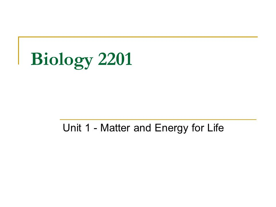 Unit 1 - Matter and Energy for Life