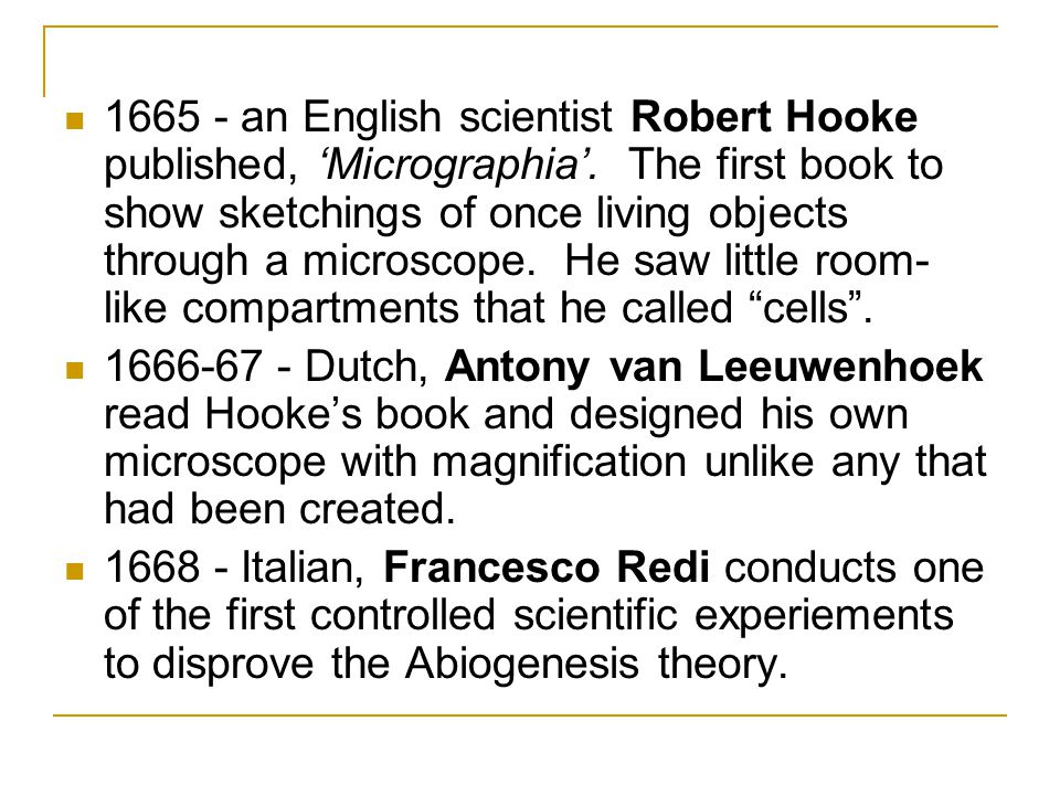 1665 - an English scientist Robert Hooke published, 'Micrographia'
