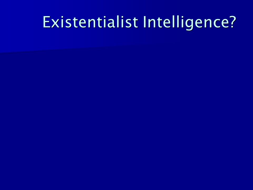 Existentialist Intelligence