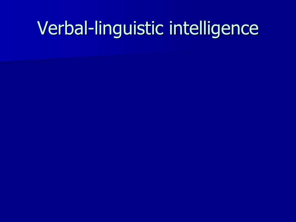 Verbal-linguistic intelligence